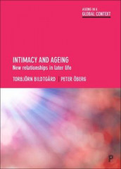 Intimacy and Ageing av Torbjorn Bildtgard og Peter Oberg (Heftet)