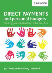 Direct Payments and Personal Budgets av Jon Glasby og Rosemary Littlechild (Innbundet)