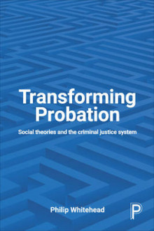 Transforming probation av Philip Whitehead (Heftet)