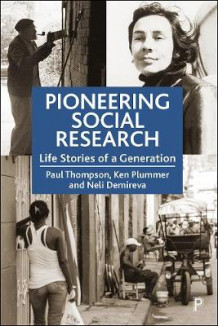 Pioneering Social Research av Paul Thompson, Ken Plummer og Neli Demireva (Innbundet)