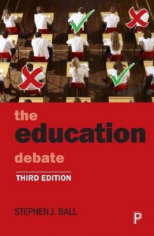 The Education Debate av Stephen J. Ball (Heftet)