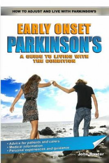 Early Onset Parkinson's: A Guide to Living with the Condition av John Baxter (Heftet)