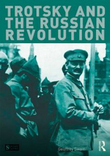 Trotsky and the Russian Revolution av Geoffrey Swain (Heftet)