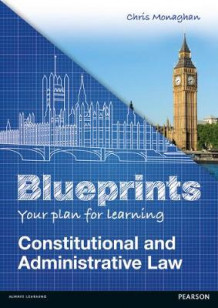 Blueprints: Constitutional and Administrative Law av Chris Monaghan (Heftet)