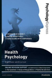 Psychology Express: Health Psychology (Undergraduate Revision Guide) av Angel Chater og Erica Cook (Heftet)