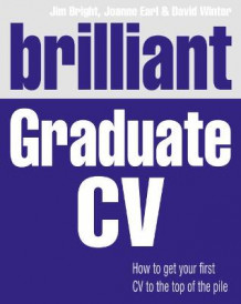 Brilliant graduate cv : how to get your first cv to the top of the pile av David Winter (Heftet)