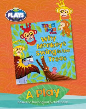 BC JD Plays to Act Why Monkeys Swing in the Trees: A Play Educational Edition av Claudia Lloyd (Heftet)