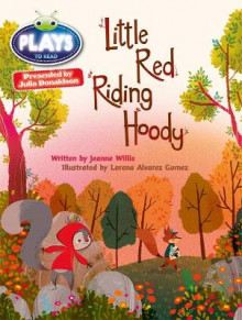 Little Red Riding Hoody: Julia Donaldson Plays Orange/1a av Jeanne Willis og Rachael Sutherland (Blandet mediaprodukt)