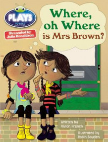 Julia Donaldson Plays Where or Where is Mrs Brown?: Turq/1b av Vivian French og Rachael Sutherland (Blandet mediaprodukt)
