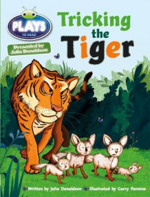 Julia Donaldson Plays Turq/1B Tricking the Tiger 6-pack av Julia Donaldson og Rachael Sutherland (Blandet mediaprodukt)