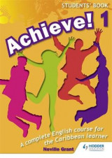Omslag - Achieve! Students Book 1: Student Book 1: An English Course for the Caribbean Learner: Student Book Bk. 1