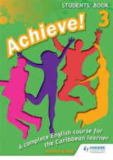 Omslag - Achieve! Students Book 3: Student Book 3: An English Course for the Caribbean Learner: Student Book Book 3