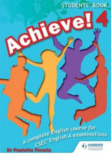 Omslag - Achieve! Students: A Complete English Course for Csec English A: Student Book Book 4