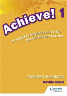 Achieve! Teacher Handbook 1: An English course for the Caribbean Learner av Neville Grant (Blandet mediaprodukt)