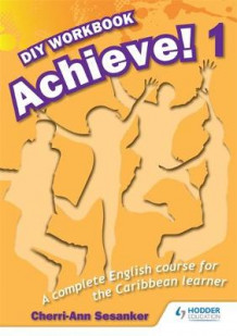 Achieve! Do it Yourself Workbook 1: An English Course for the Caribbean Learner av Cherri-Ann Sesanker (Heftet)