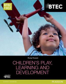 BTEC Level 2 Firsts in Children's Play, Learning and Development Student Book av Penny Tassoni (Heftet)
