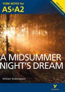 A Midsummer Night's Dream: York Notes for AS & A2 av Michael Sherborne (Heftet)
