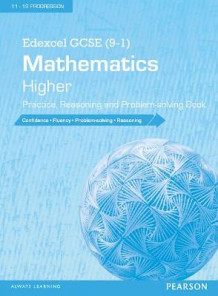 Edexcel GCSE (9-1) Mathematics: Higher Practice, Reasoning and Problem-Solving Book (Heftet)