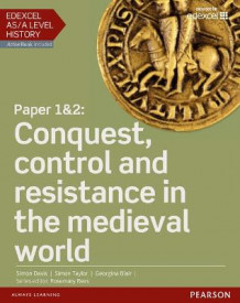Edexcel AS/A Level History, Paper 1&2: Conquest, control and resistance in the medieval world Student Book + ActiveBook av Georgina Blair, Simon Davis og Simon Taylor (Blandet mediaprodukt)