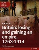 Omslag - Edexcel A Level History, Paper 3: Britain: Losing and Gaining an Empire, 1763-1914: Student Book + Activebook