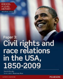 Edexcel A Level History, Paper 3: Civil rights and race relations in the USA, 1850-2009 Student Book + ActiveBook av Derrick Murphy (Blandet mediaprodukt)