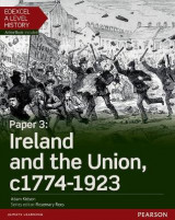 Omslag - Edexcel A Level History, Paper 3: Ireland and the Union C1774-1923 Student Book + Activebook: Paper 3