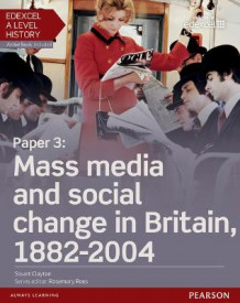 Edexcel A Level History, Paper 3: Mass Media and Social Change in Britain 1882-2004 Student Book + Activebook av Stuart Clayton (Blandet mediaprodukt)