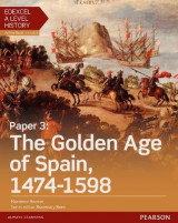 Omslag - Edexcel A Level History, Paper 3: The Golden Age of Spain 1474-1598 Student Book + ActiveBook