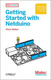 Getting Started with Netduino av Chris Walker (Heftet)