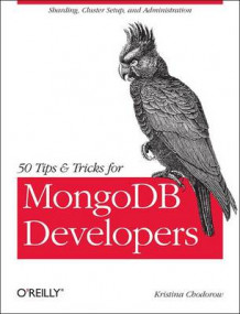 50 Tips and Tricks for MongoDB Developers av Kristina Chodorow (Heftet)