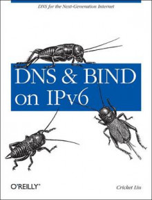 DNS and BIND on IPv6 av Cricket Liu (Heftet)