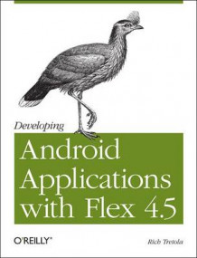 Developing Android Applications with Flex 4.5 av Rich Tretola (Heftet)