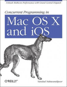 Concurrent Programming in Mac OS X and iOS av Vandad Nahavandipoor (Heftet)