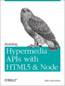 Building Hypermedia APIs with HTML5 and Node av Mike Amundsen (Heftet)