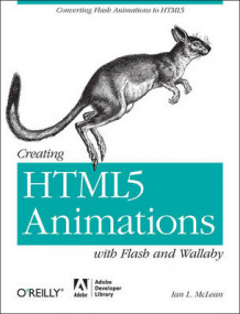 Creating HTML5 Animations with Flash and Wallaby av Ian McLean (Heftet)