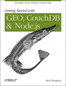 Getting Started with GEO, CouchDB, and Node.Js av Mick Thompson (Heftet)