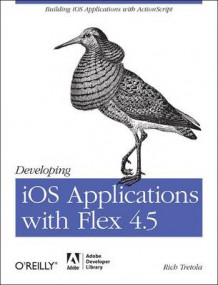 Developing iOS Applications with Flex 4.5 av Rich Tretola (Heftet)