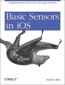 Basic Sensors in iOS av Alasdair Allan (Heftet)
