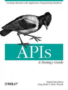 APIs: A Strategy Guide av Dan Woods, Greg Brail og Daniel Jacobson (Heftet)