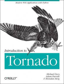 Introduction to Tornado av Michael Dory, Adam Parrish og Brendan Berg (Heftet)