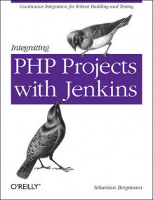 Integrating PHP Projects with Jenkins av Sebastian Bergmann (Heftet)