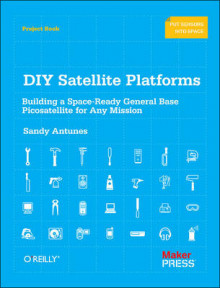 DIY Satellite Platforms av Sandy Antunes (Heftet)