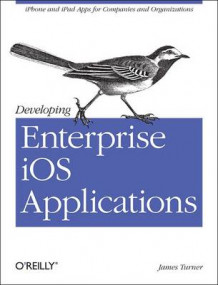 Developing Enterprise iOS Applications av James Turner (Heftet)