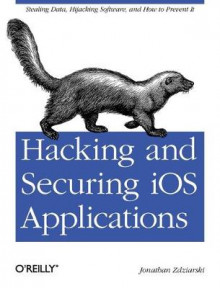 Hacking and Securing iOS Applications av Jonathan Zdziarski (Heftet)