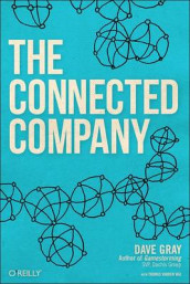 The Connected Company av Dave Gray og Thomas Vander Wal (Heftet)