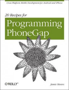 20 Recipes for Programming PhoneGap av Jamie Munro (Heftet)