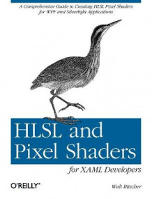 HLSL and Pixel Shaders for XAML Developers av Walt Ritscher (Heftet)