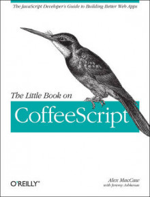 The Little Book on CoffeeScript av Alex MacCaw (Heftet)