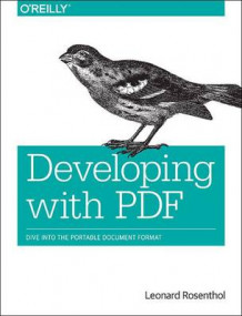 Developing with PDF av Leonard Rosenthol (Heftet)