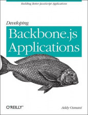 Developing Backbone.js Applications av Addy Osmani (Heftet)